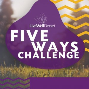 LiveWell Dorset - Five Ways Challenge